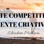 Mente Competitiva e Mente Criativa