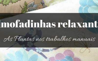 Almofadinhas relaxantes