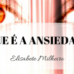O que é a Ansiedade?