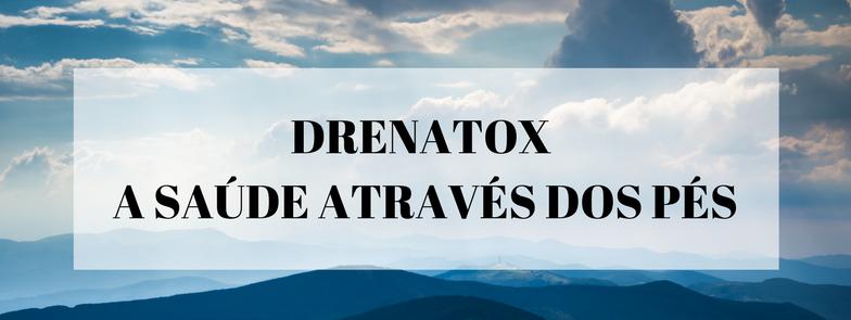 Drenatox – A saúde através dos pés