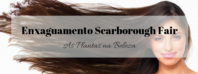 Enxaguamento Scarborough Fair