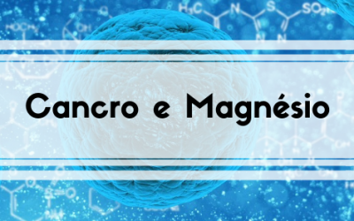 Cancro e Magnésio – Magnésio de A a Z