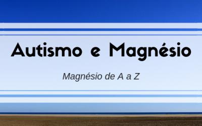 Autismo e Magnésio – Magnésio de A a Z