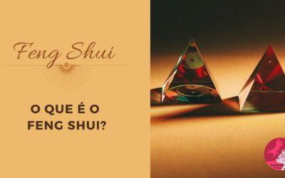 O QUE É O FENG SHUI?