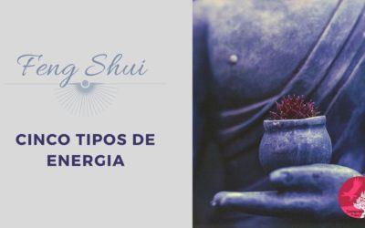 FENG SHUI – CINCO TIPOS DE ENERGIA
