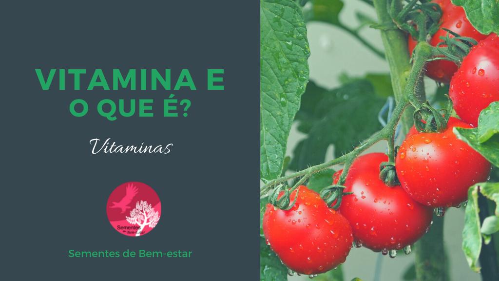 Vitamina E – Tocoferol