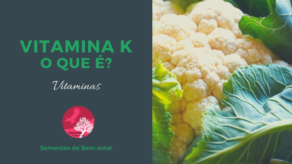 Vitamina K – Filoquinona/Menaquinona